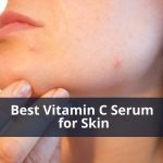 Best Vitamin C Serum for Skin